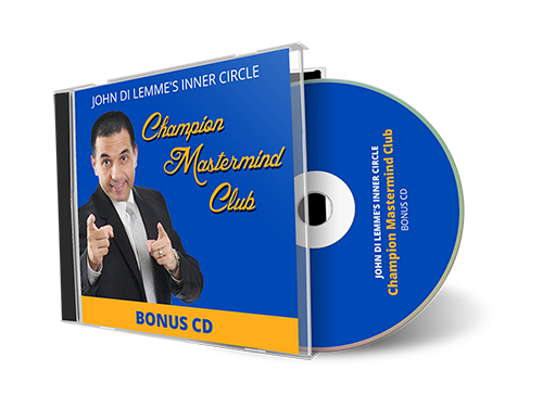 John Di Lemme's Inner Circle Champion Mastermind Club Membership Benefit - Bonus CD