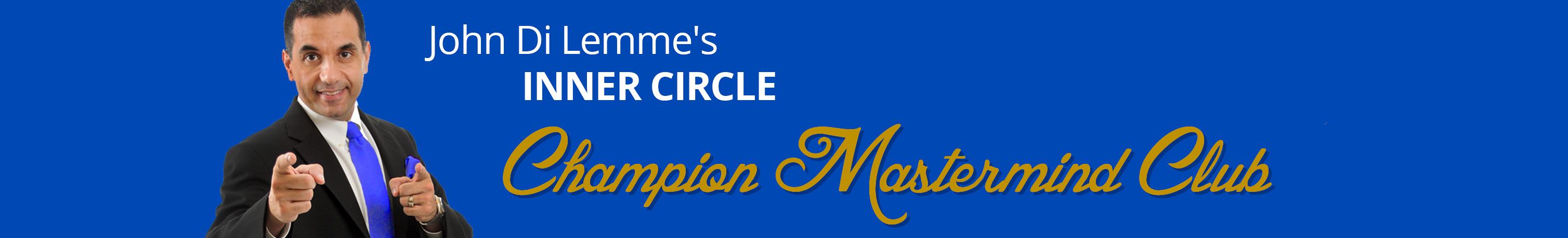 John Di Lemme's Inner Circle Mastermind Club Banner